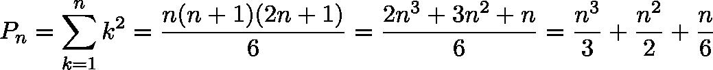 \displaystyle{P_{n}=\sum _{k=1}^{n}k^{2}={\frac {n(n+1)(2n+1)}{6}}={\frac {2n^{3}+3n^{2}+n}{6}}={\frac {n^{3}}{3}}+{\frac {n^{2}}{2}}+{\frac {n}{6}} }