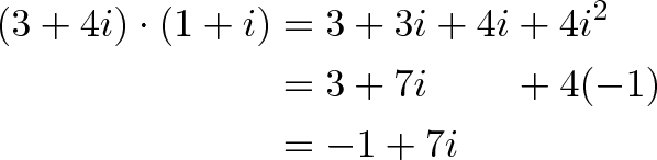 \begin{align*}(3 + 4i) \cdot (1 + i) &= 3 + 3i + 4i + 4i^2 \\ &= 3 + 7i \hspace{8mm} + 4(-1) \\ &= -1 + 7i\end{align*}