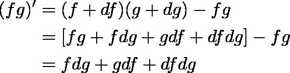 \begin{align*}(fg)' &= (f + df)(g + dg) - fg \\&= [fg + f dg + g df + df dg ]- fg \\&= f dg + g df + df dg\end{align*}