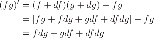 \begin{aligned} (fg)' &= (f + df)(g + dg) - fg \\ &= [fg + f dg + g df + df dg ]- fg \\ &= f dg + g df + df dg \end{aligned}