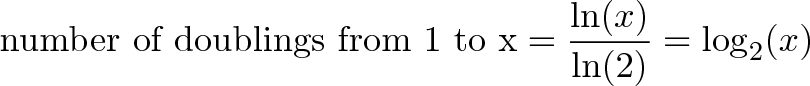 \displaystyle{\text{number of doublings from 1 to x} = \frac{\ln(x)}{\ln(2)} = \log_2(x)}