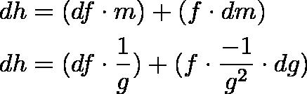 \begin{align*}dh &= (df \cdot m) + (f \cdot dm) \\dh &= (df \cdot \frac{1}{g}) + (f \cdot \frac{-1}{g^2} \cdot dg)\end{align*}