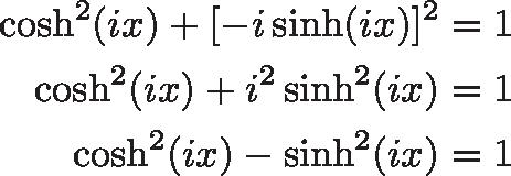 \begin{align*} \cosh^2(ix) + [-i\sinh(ix)]^2 &= 1 \\ \cosh^2(ix) + i^2\sinh^2(ix) &= 1 \\ \cosh^2(ix) -\sinh^2(ix) &= 1 \end{align*}